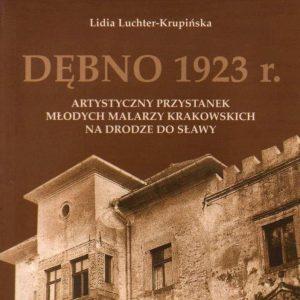 """""""DĘBNO 1923r. – ARTYSTYCZNY PRZYSTANEK MŁODYCH MALARZY KRAKOWSKICH W DRODZE DO SŁAWY"""""""